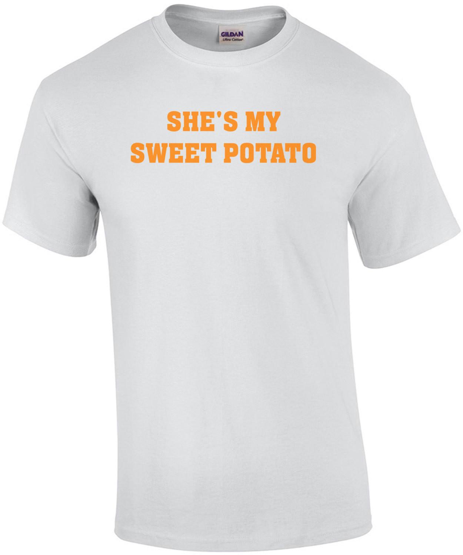 She's my sweet potato. Funny Couple's T-shirt