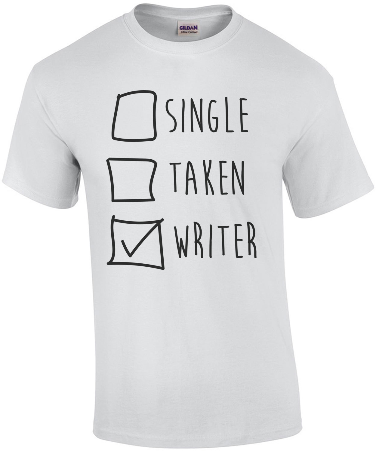 Single Taken Writer - Funny Writer T-Shirt