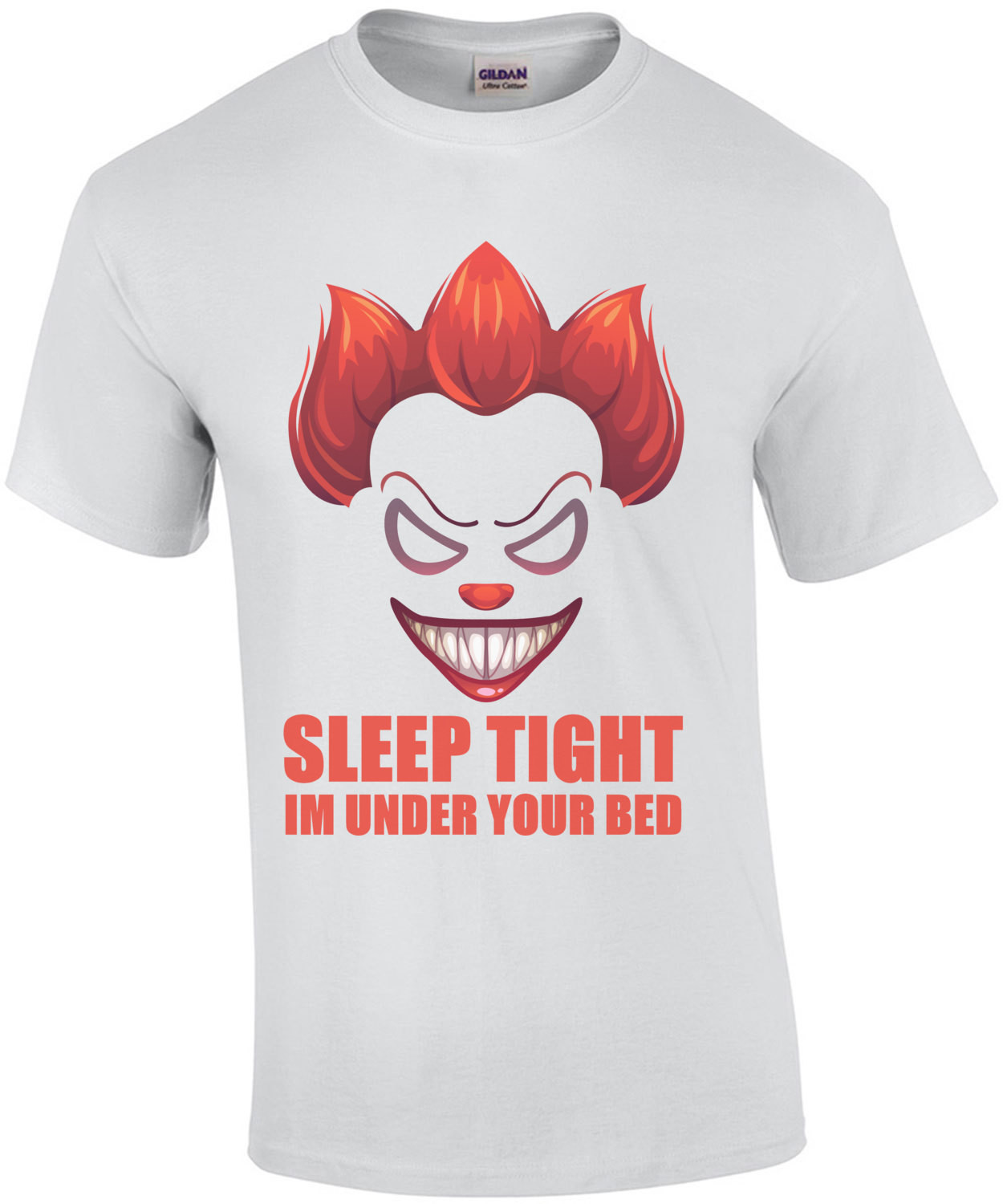 Sleep Tight - I'm under your bed - clown t-shirt