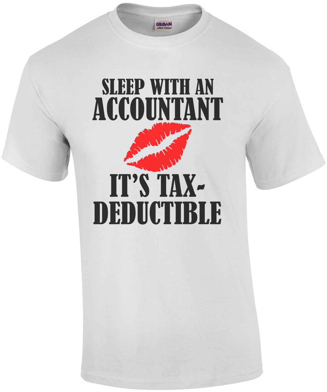 Sleep With An Accountant It's Tax Deductible T-Shirt