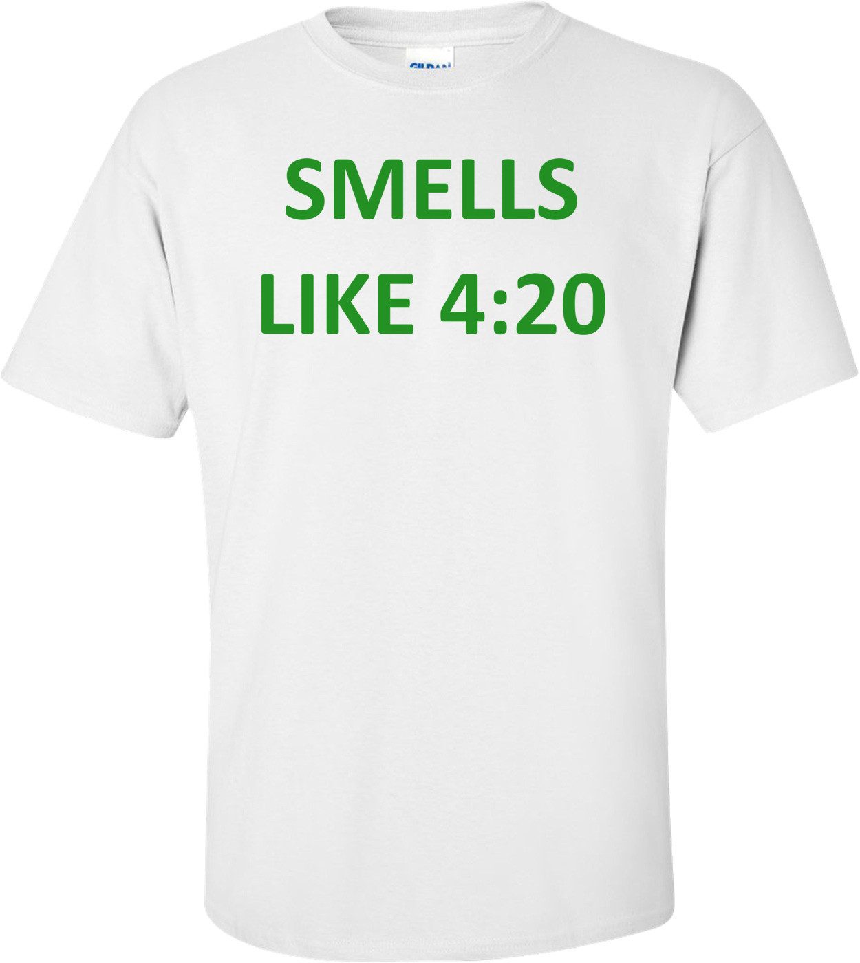 SMELLS LIKE 4:20 Shirt