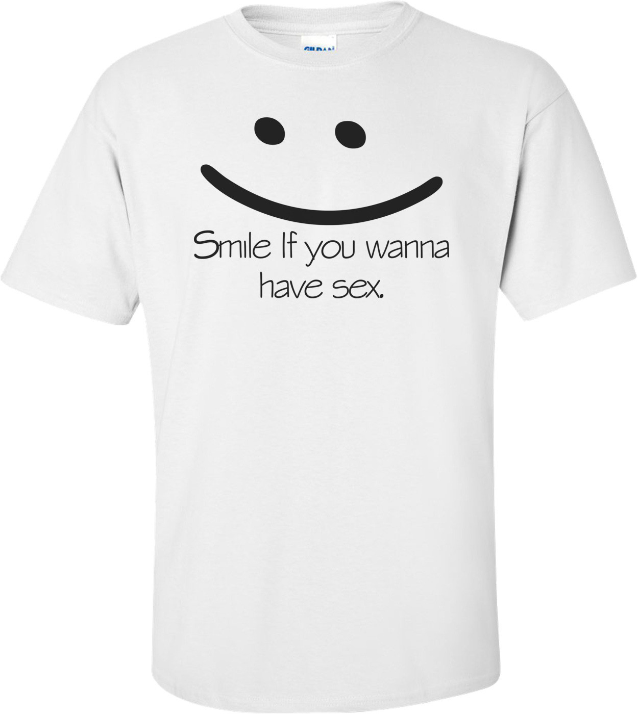 Smile If You Wanna Have Sex Shirt