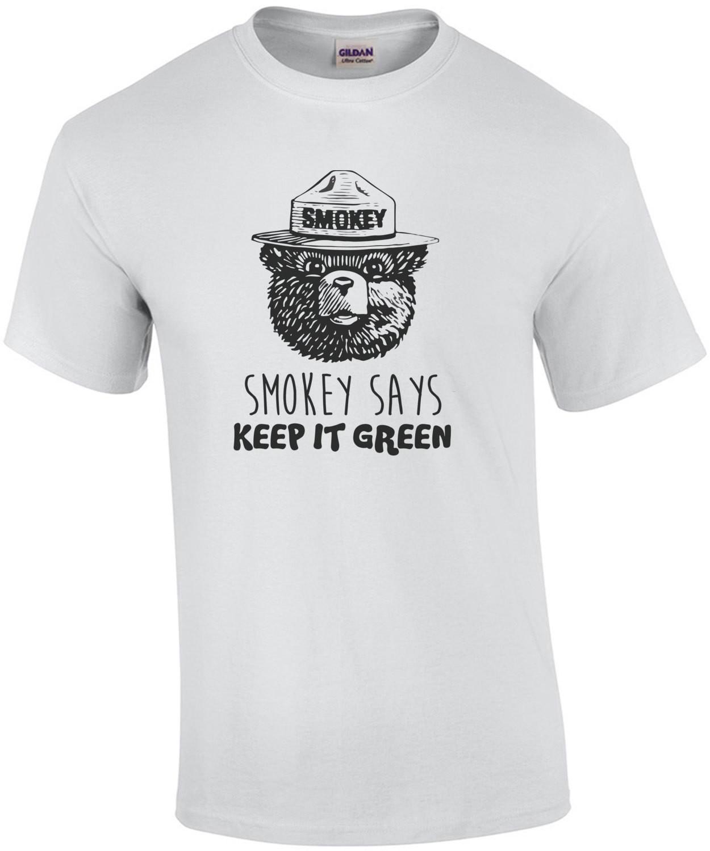Smokey says keep it green - smokey the bear t-shirt