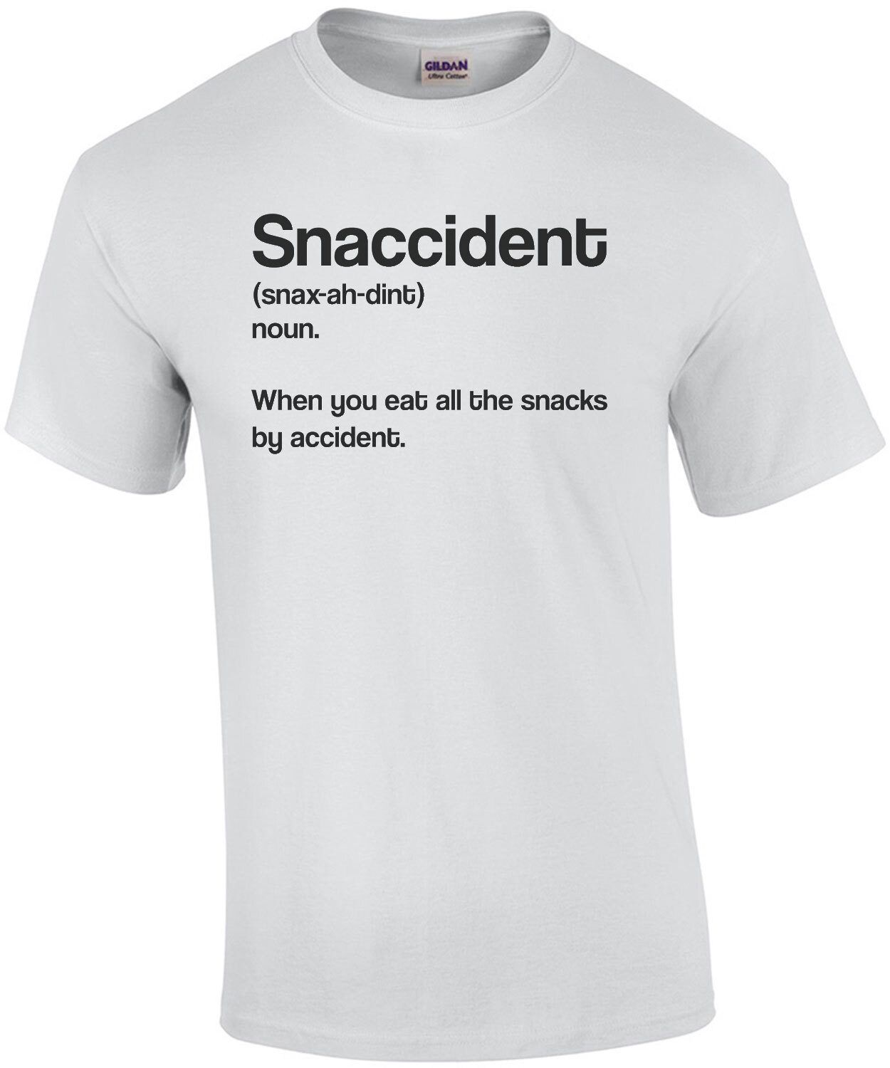 Snaccident - noun - When you eat all the snacks by accident - fat guy -  funny t-shirt