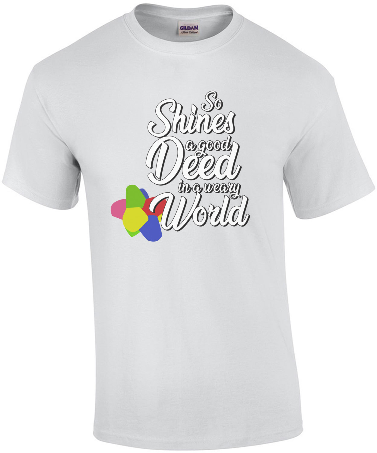 So shines a good deed in a weary world - Willy Wonka t-shirt