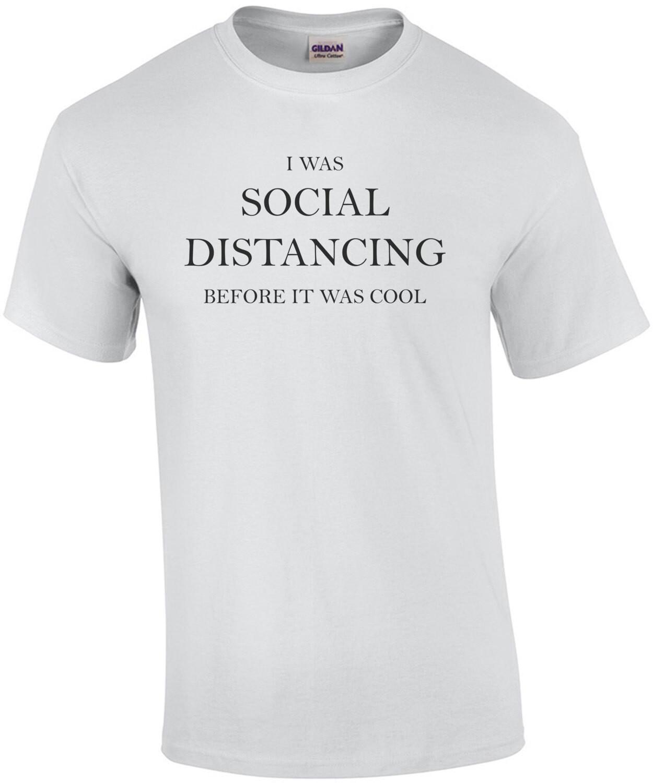 Social Distancing Before It Was Cool Coronavirus Shirt
