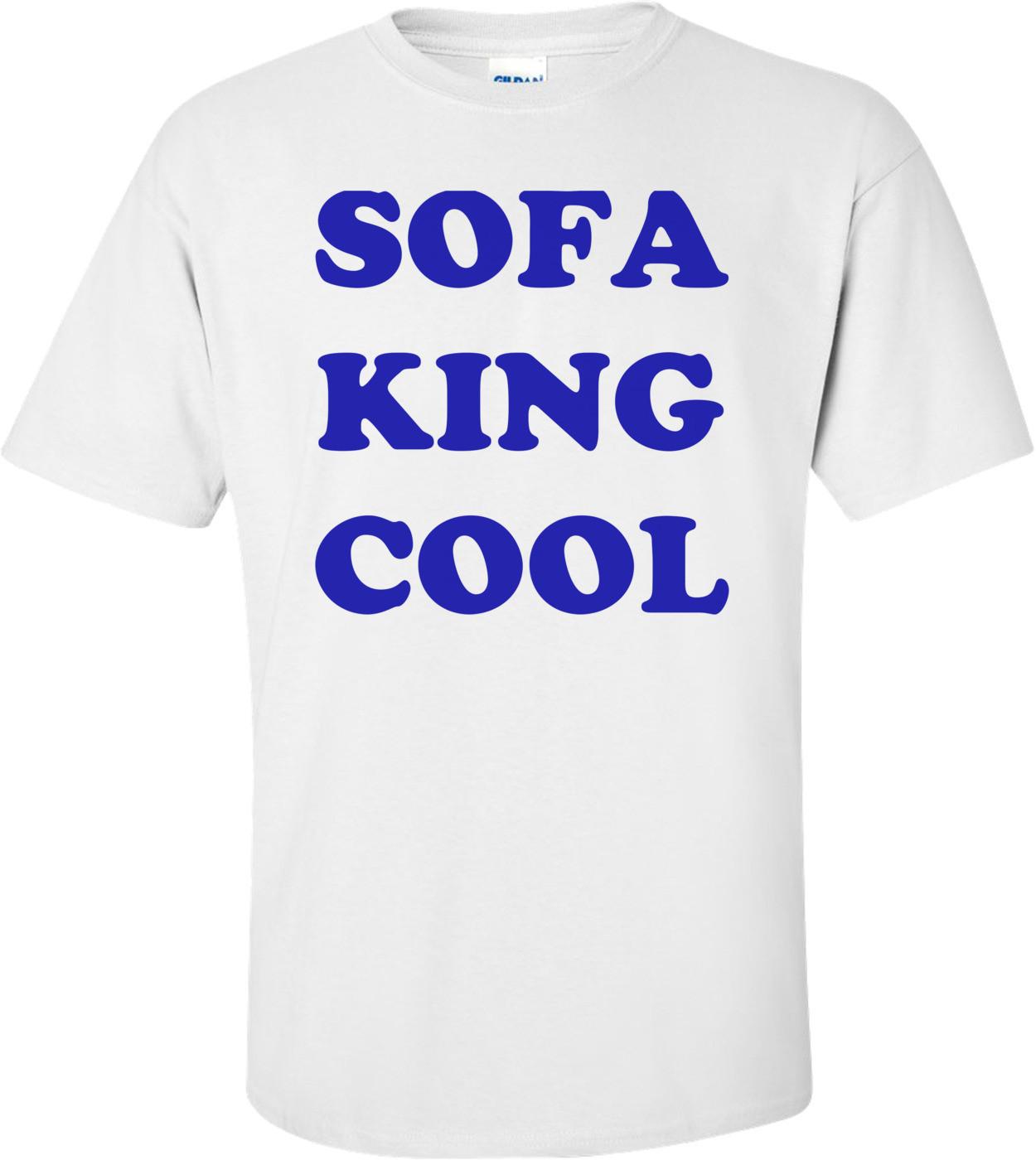 Sofa King Fast Racing: SOFA KING COOL Shirt
