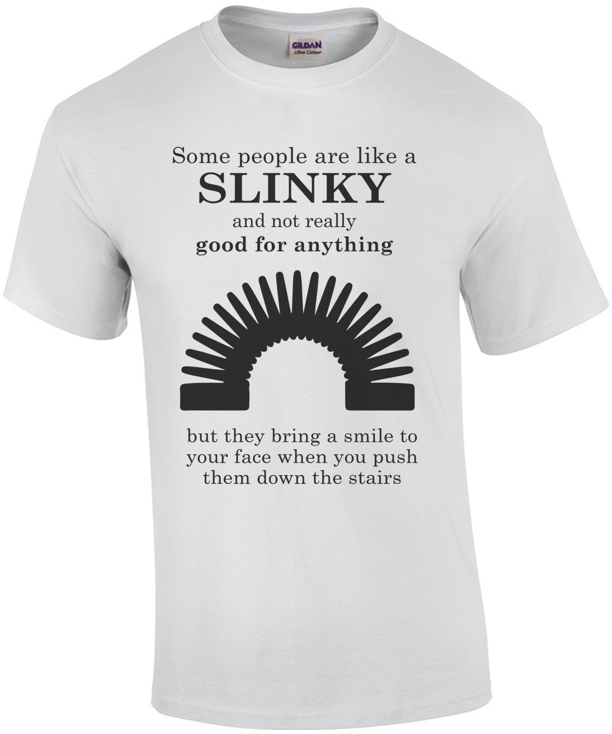 Some people are like a slinky... Funny T-Shirt