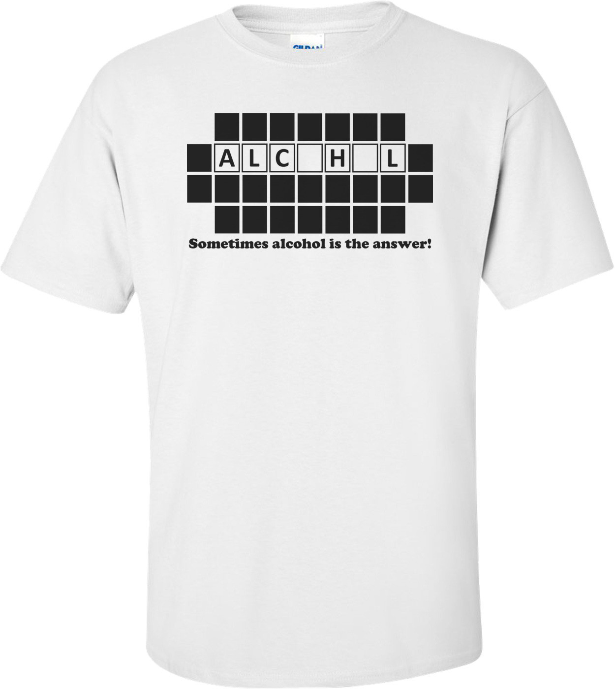 Sometimes Alcohol Is The Answer Shirt