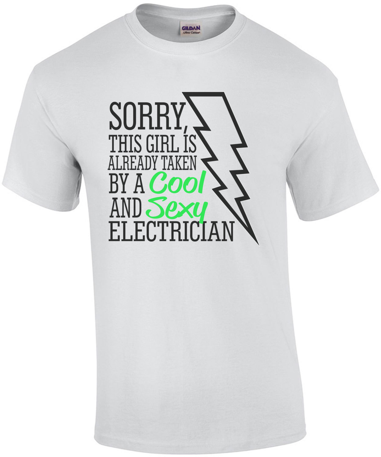 Sorry This Girl Is Already Taken By A Cool And Sexy Electrician T-Shirt