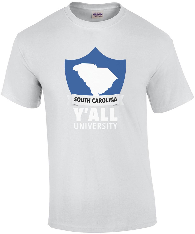 South Carolina Y'All University - South Carolina T-Shirt