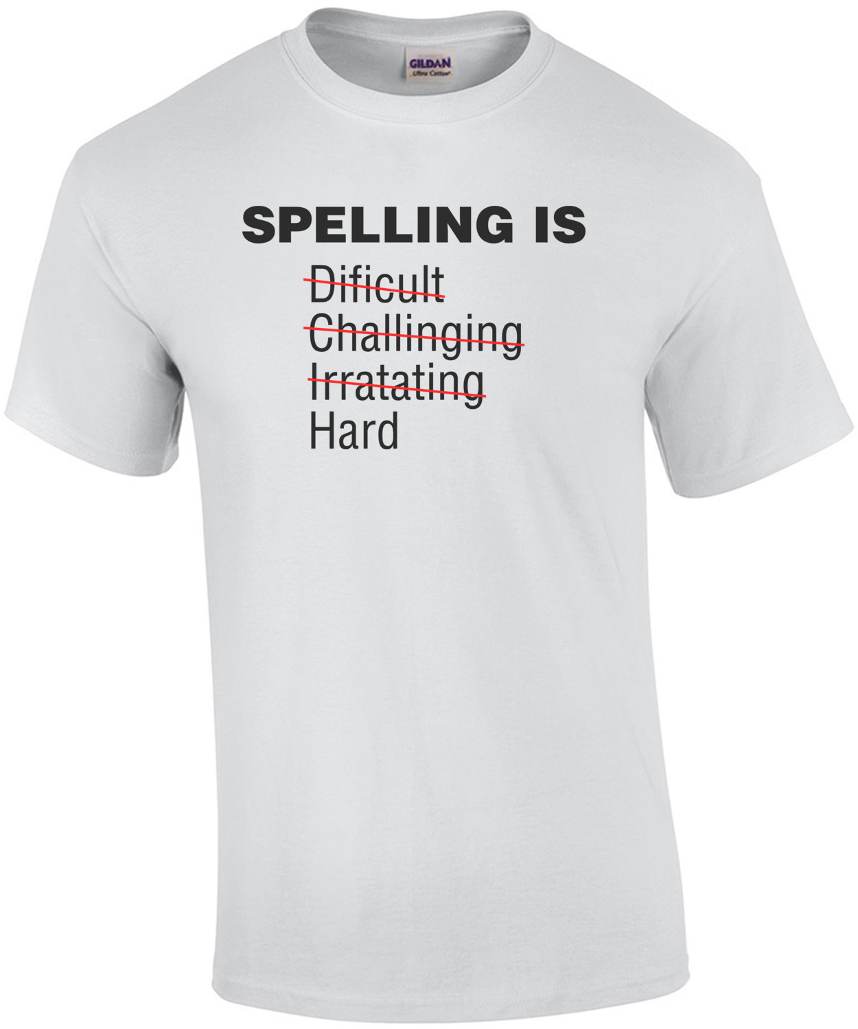 Spelling Is Dificult... - Funny Shirt