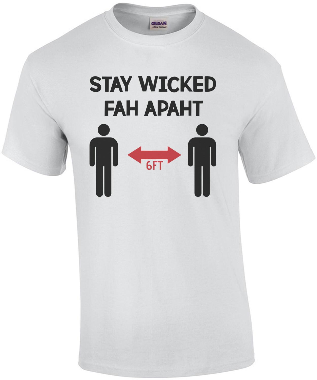 Stay Wicked Fah Apaht Funny Coronavirus Shirt