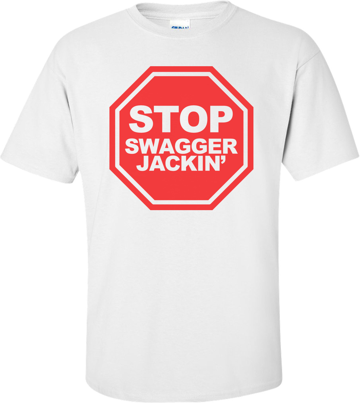 Stop Swagger Jackin' Funny Shirt