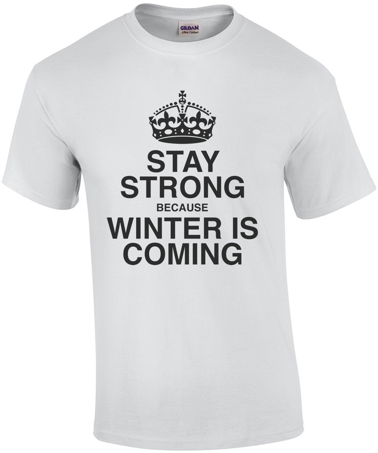 Stay Strong & Winter Is Coming T-Shirt
