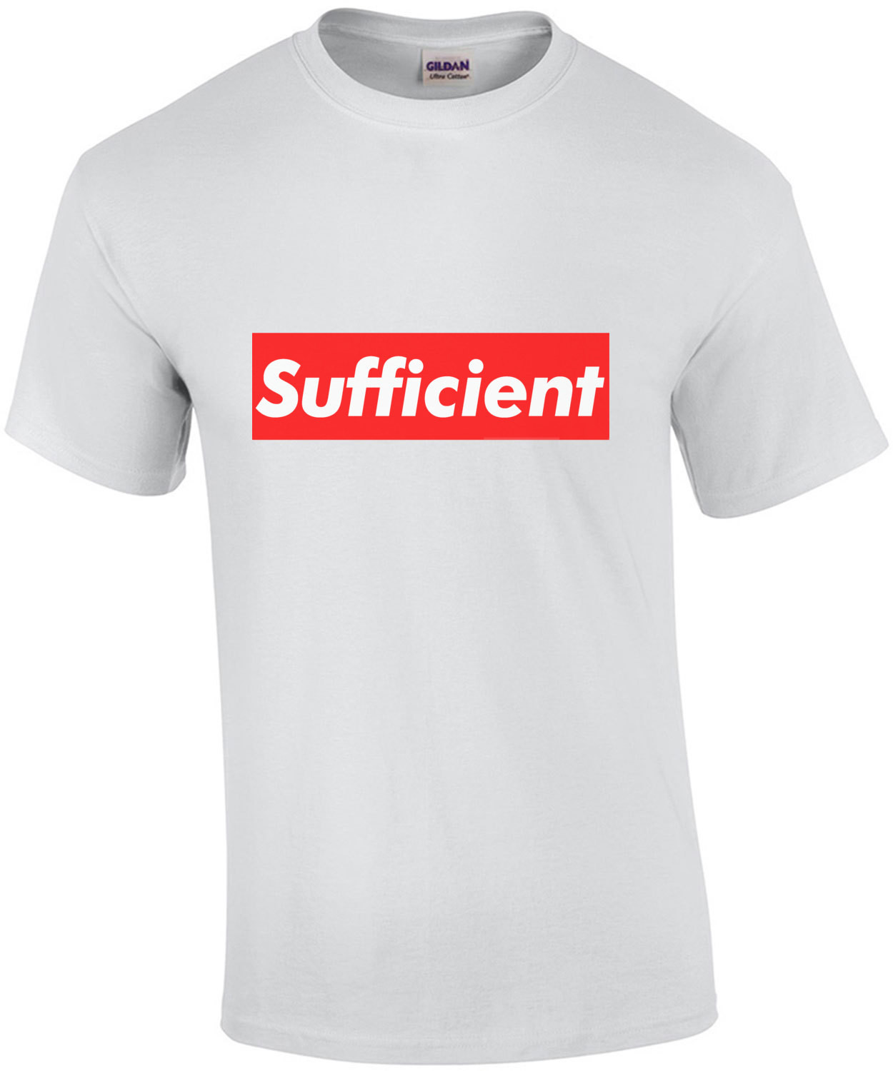 Sufficient T-Shirt - Supreme Parody T-Shirt