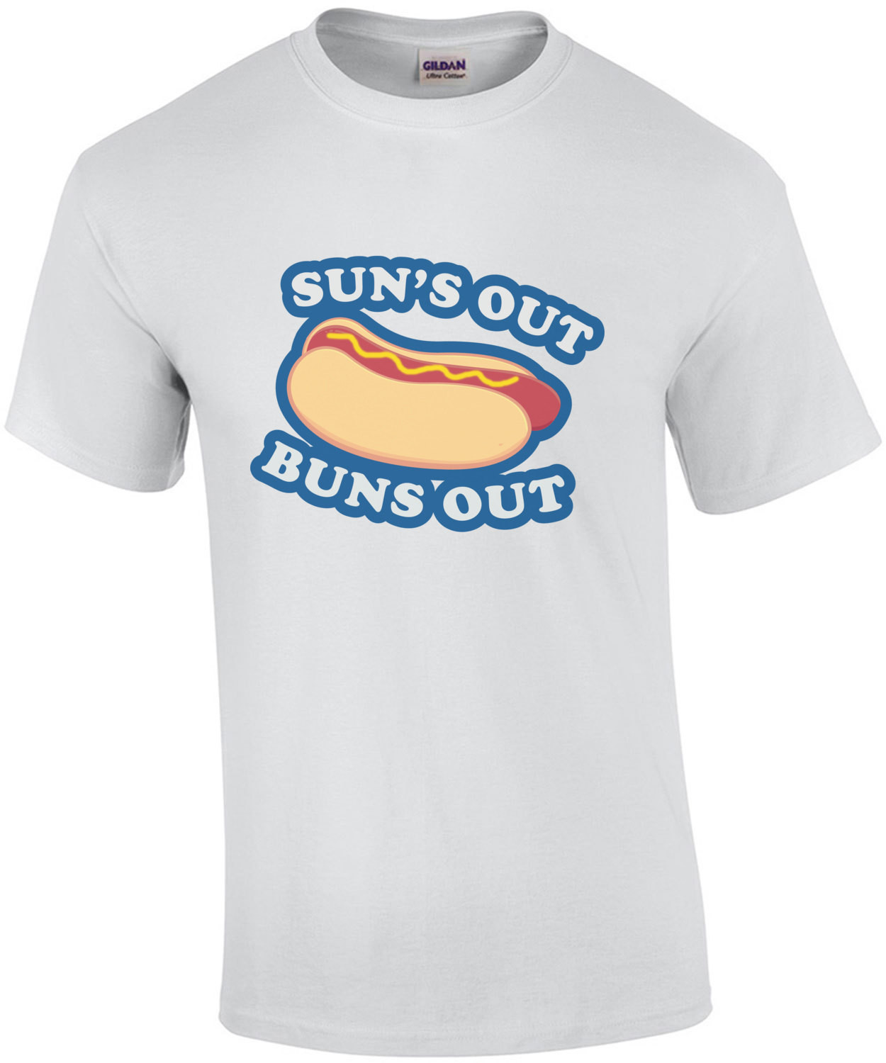 Sun's Out Buns Out - Funny T-Shirt