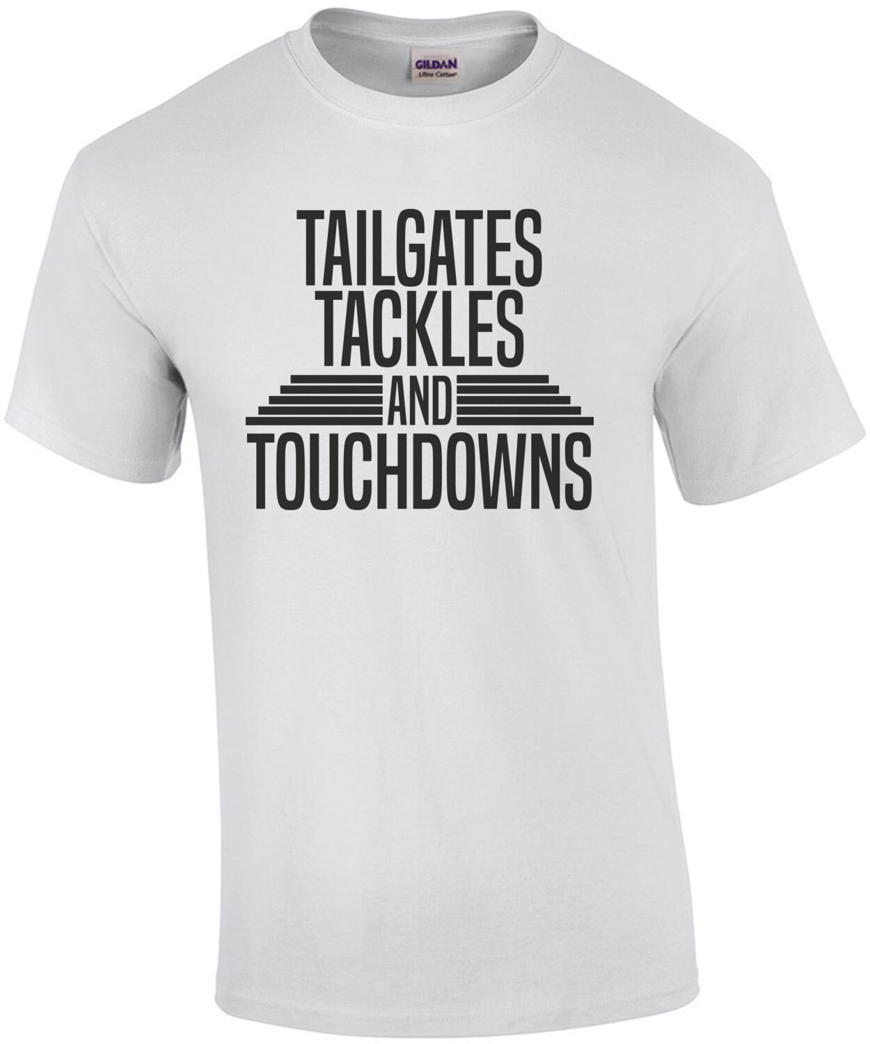 Tailgates Tackles and Touchdowns - football sports t-shirt