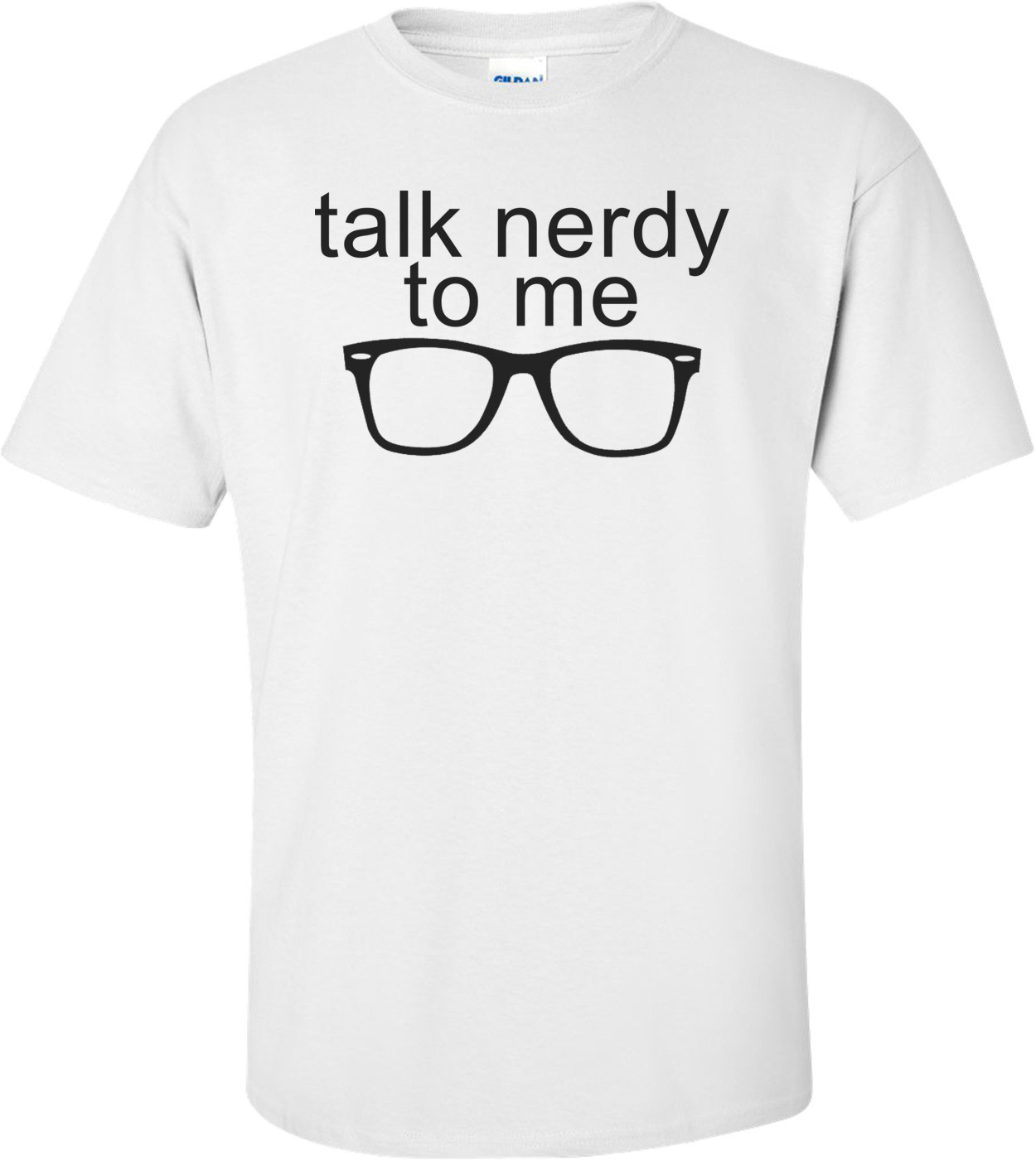 Talk Nerdy To Me Funny Shirt