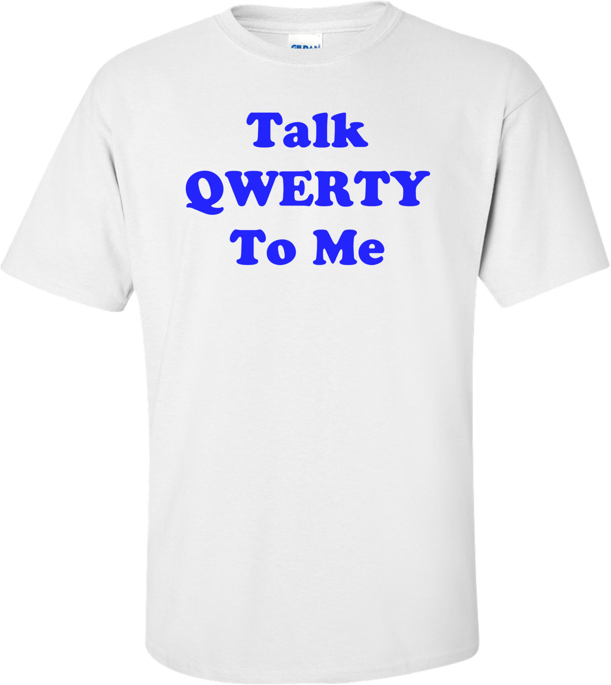 Talk QWERTY To Me Shirt