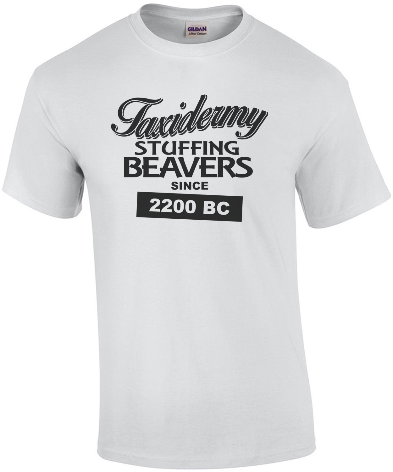 Taxidermy Stuffing Beaver Since 2200 Bc T-Shirt