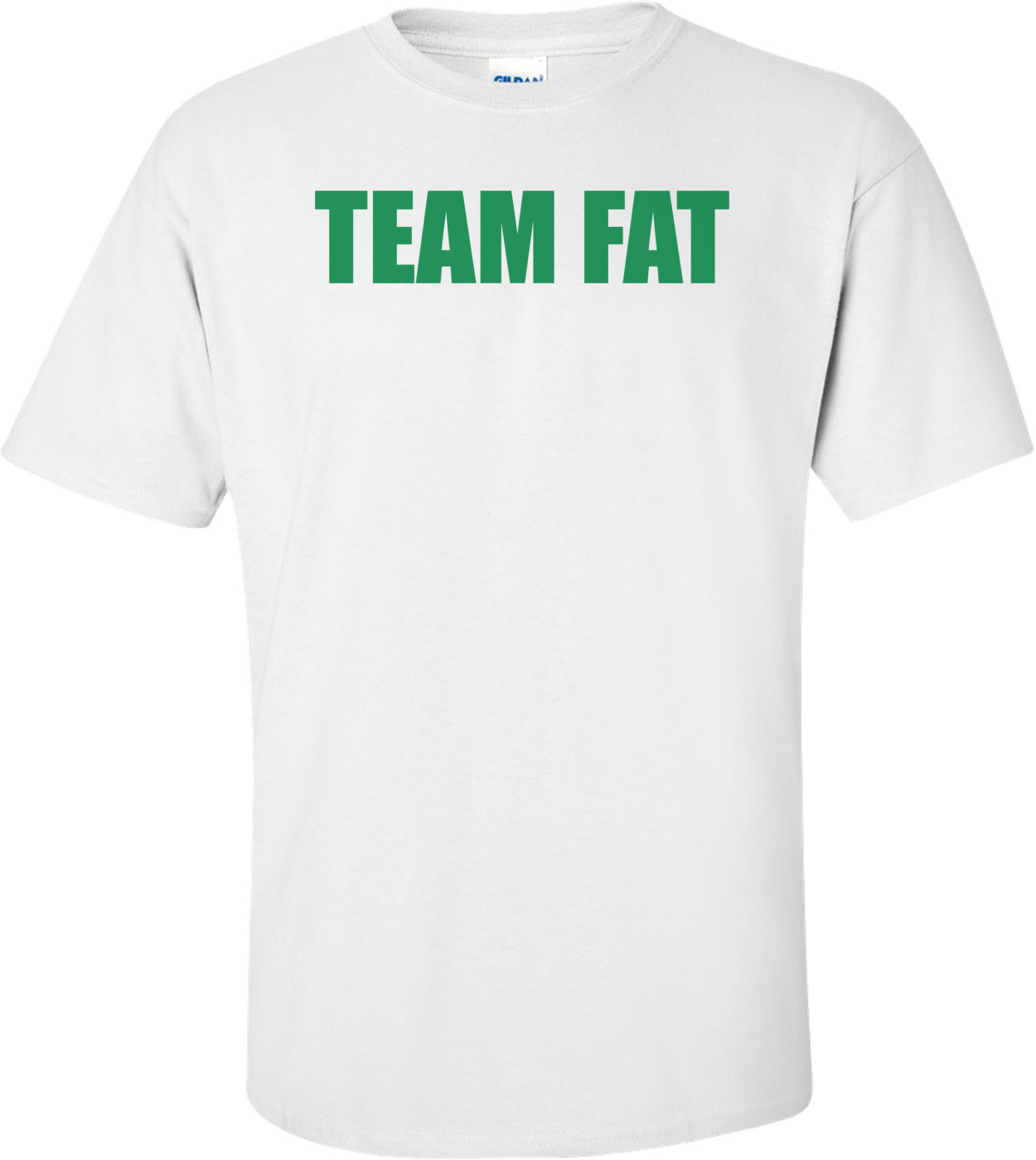 TEAM FAT Shirt