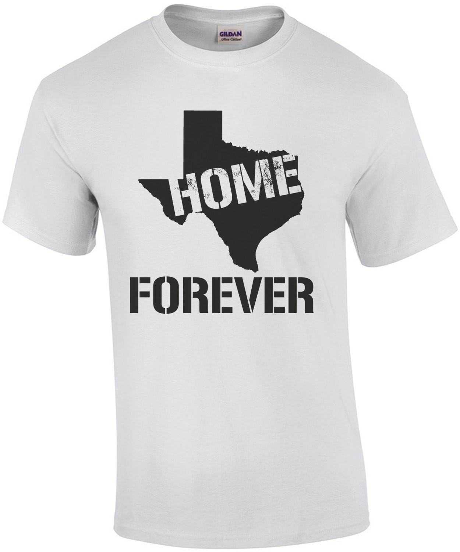 Texas Home Forever T-Shirt