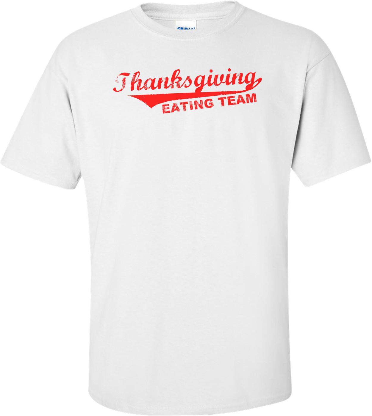 Thanksgiving Eating Team Shirt
