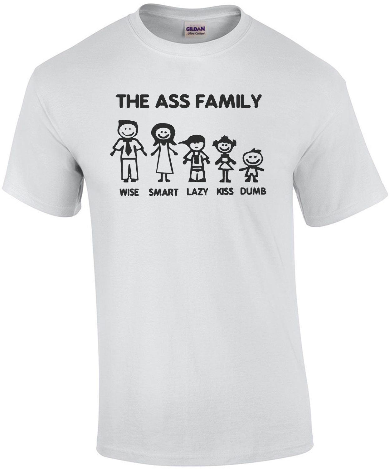 The Ass Family - Wise, Smart, Lazy, Kiss, Dumb - Funny T-Shirt