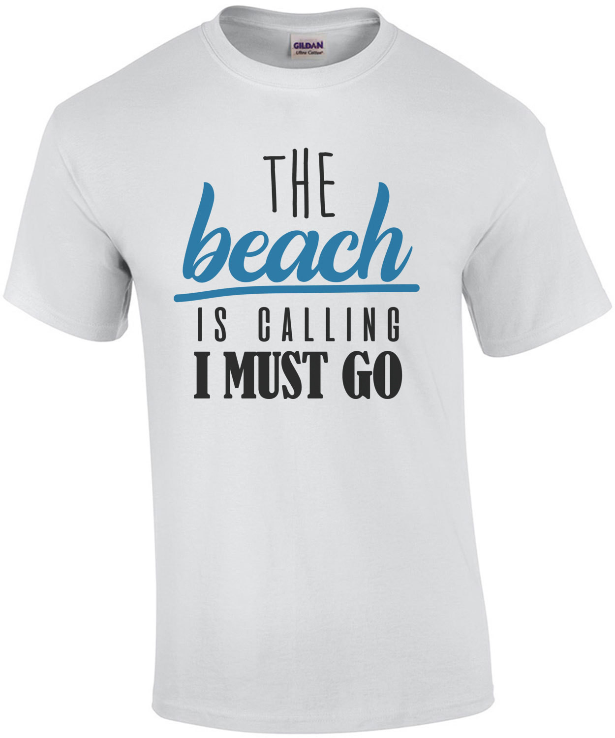 The beach is calling I must go - funny beach t-shirt