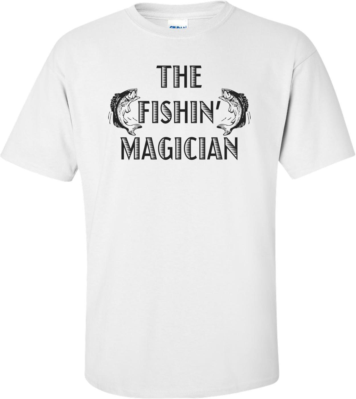 The Fishin' Magician Funny T-shirt