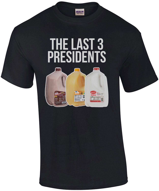 The Last Three Presidents Funny Shirt