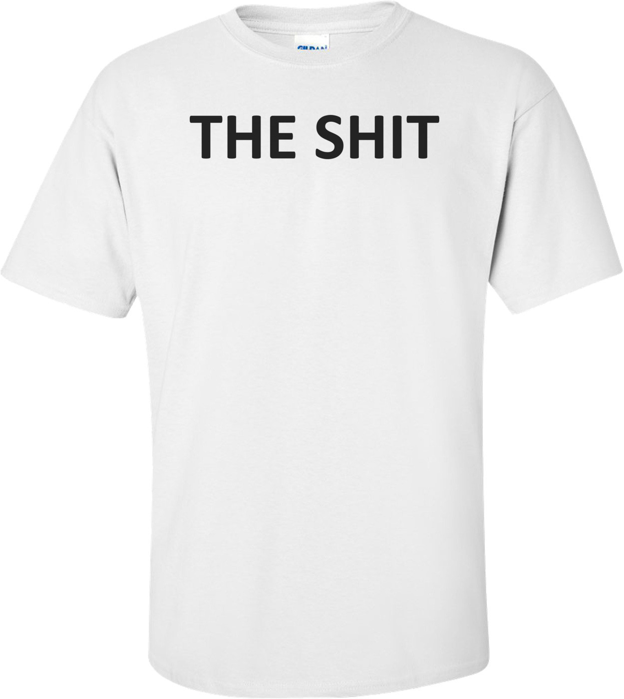 THE SHIT Shirt