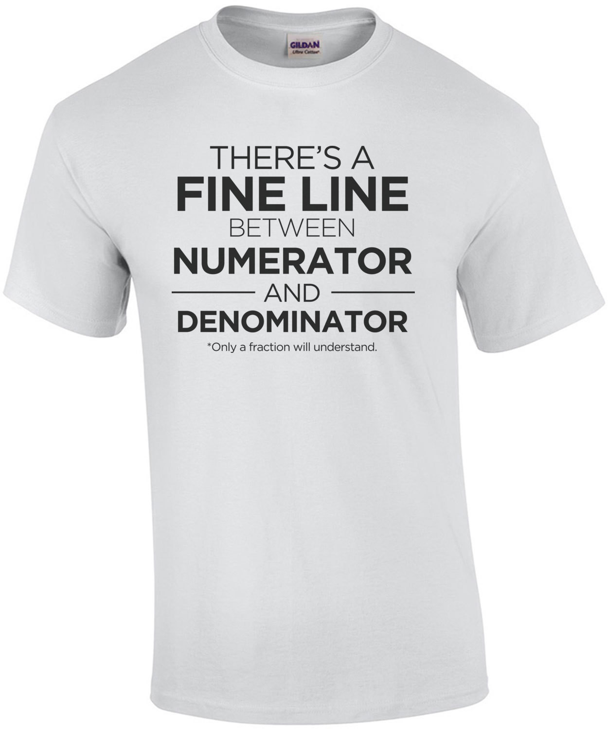 There's a fine line between numerator and denominator - funny math t-shirt