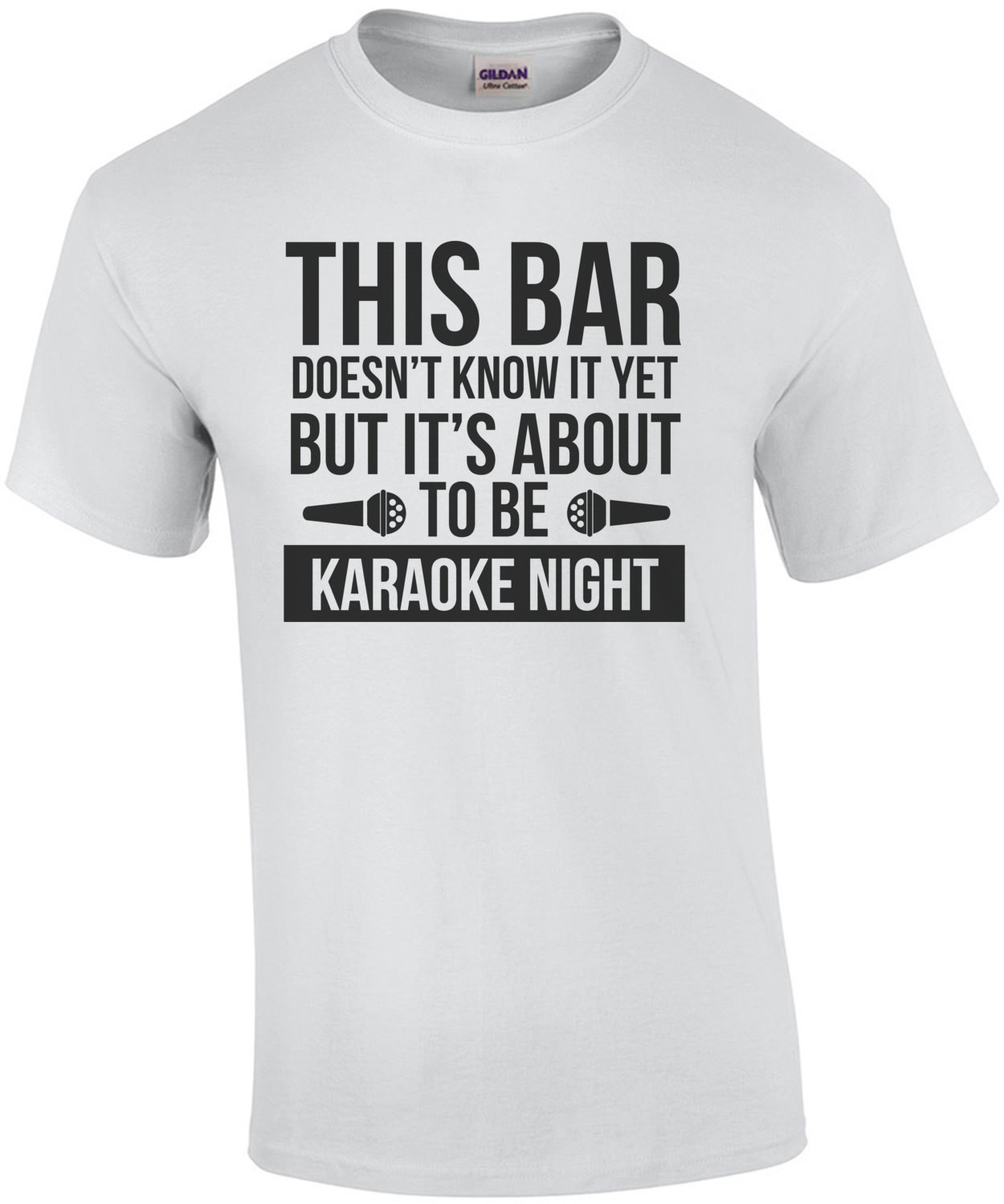 This bar doesn't know it yet but it's about to be karaoke night - funny t-shirt