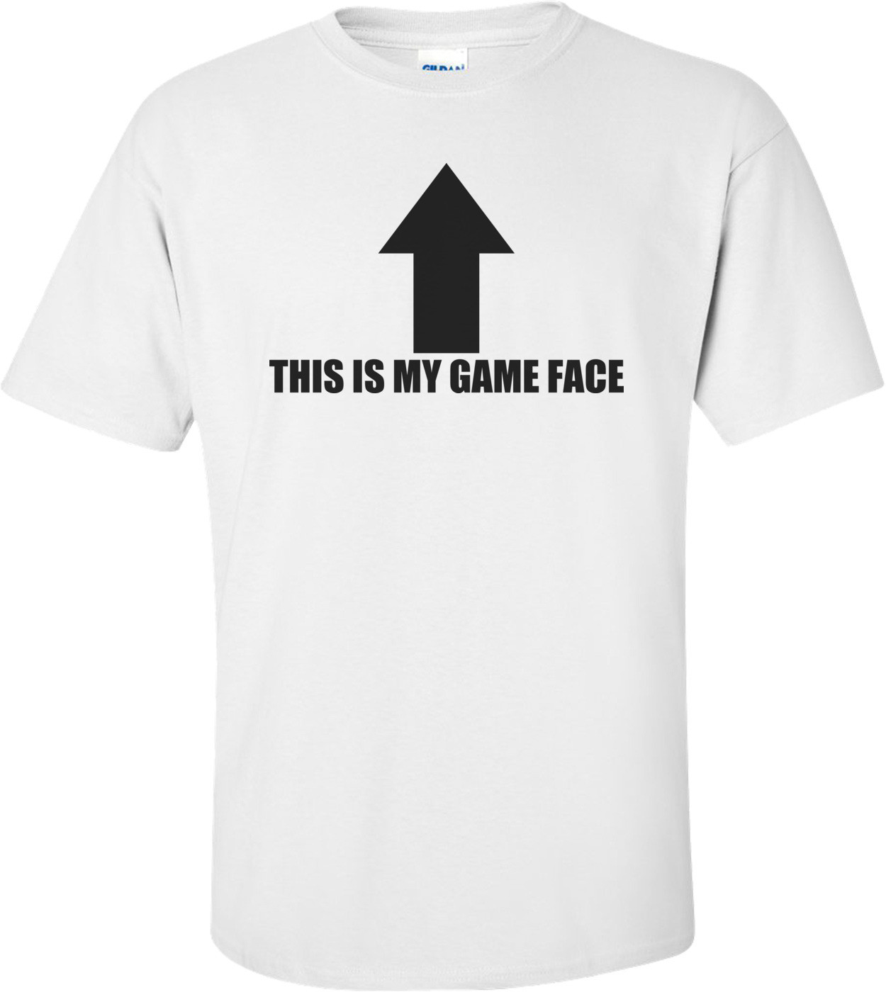 This Is My Game Face Shirt
