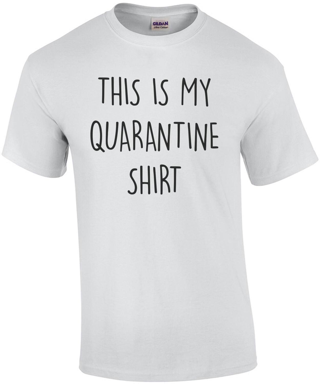 This is my Quarantine Shirt Funny Coronavirus T-Shirt