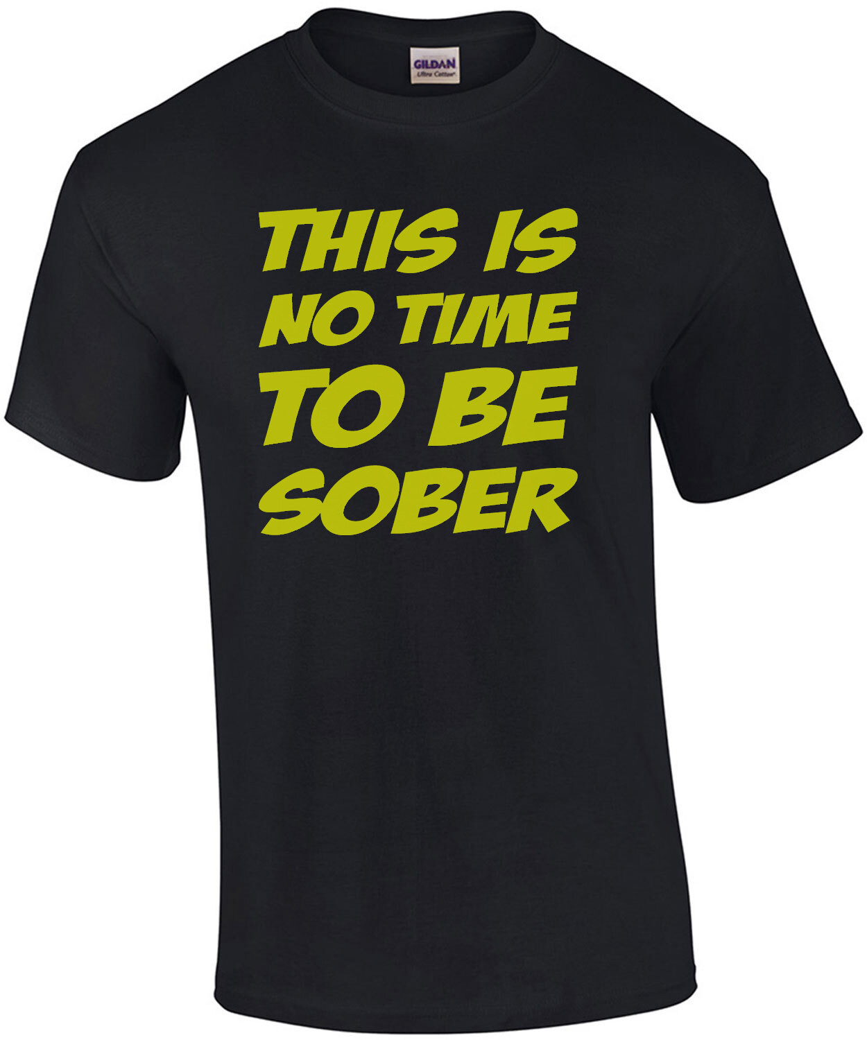 This is no time to be sober - drinking t-shirt