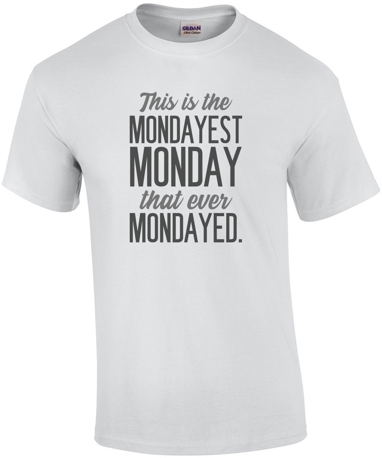 This is the mondayest Monday that ever Mondayed - Office Humor T-Shirt
