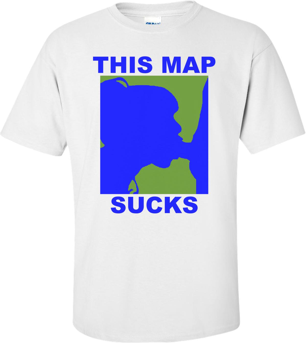 This Map Sucks Shirt