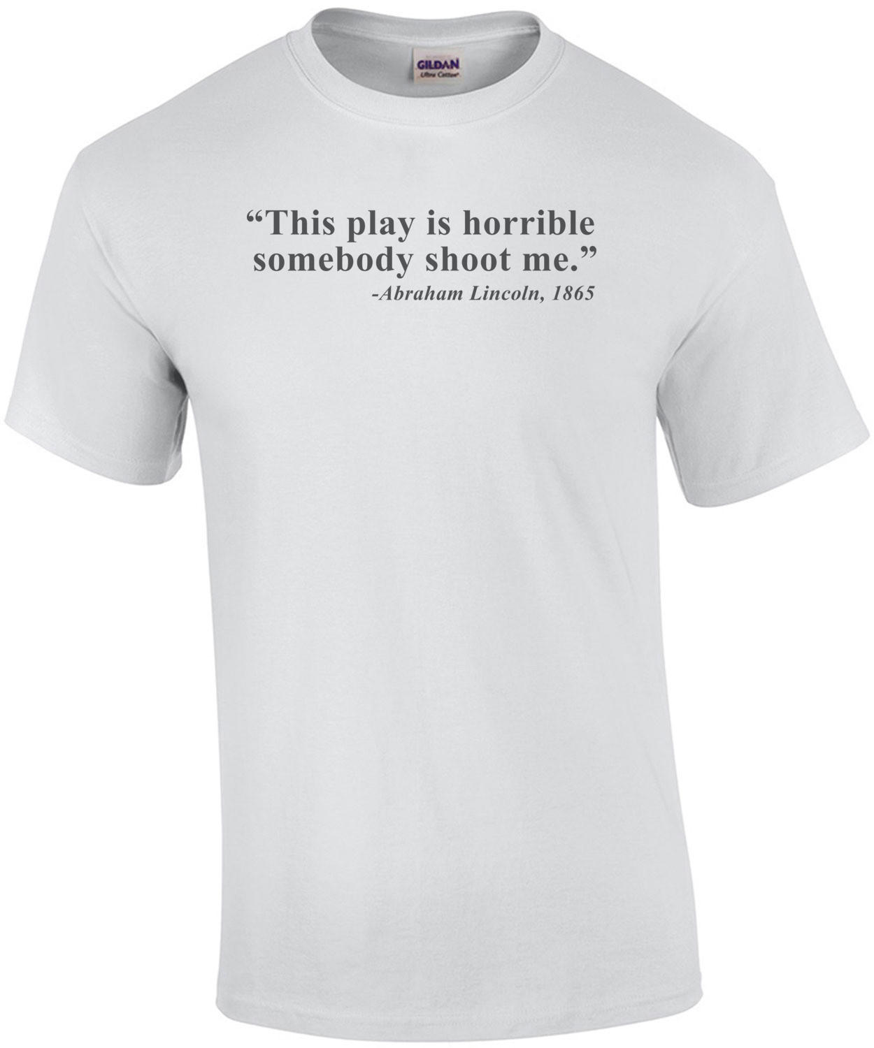 This Play is Horrible - Lincoln Quote Tee