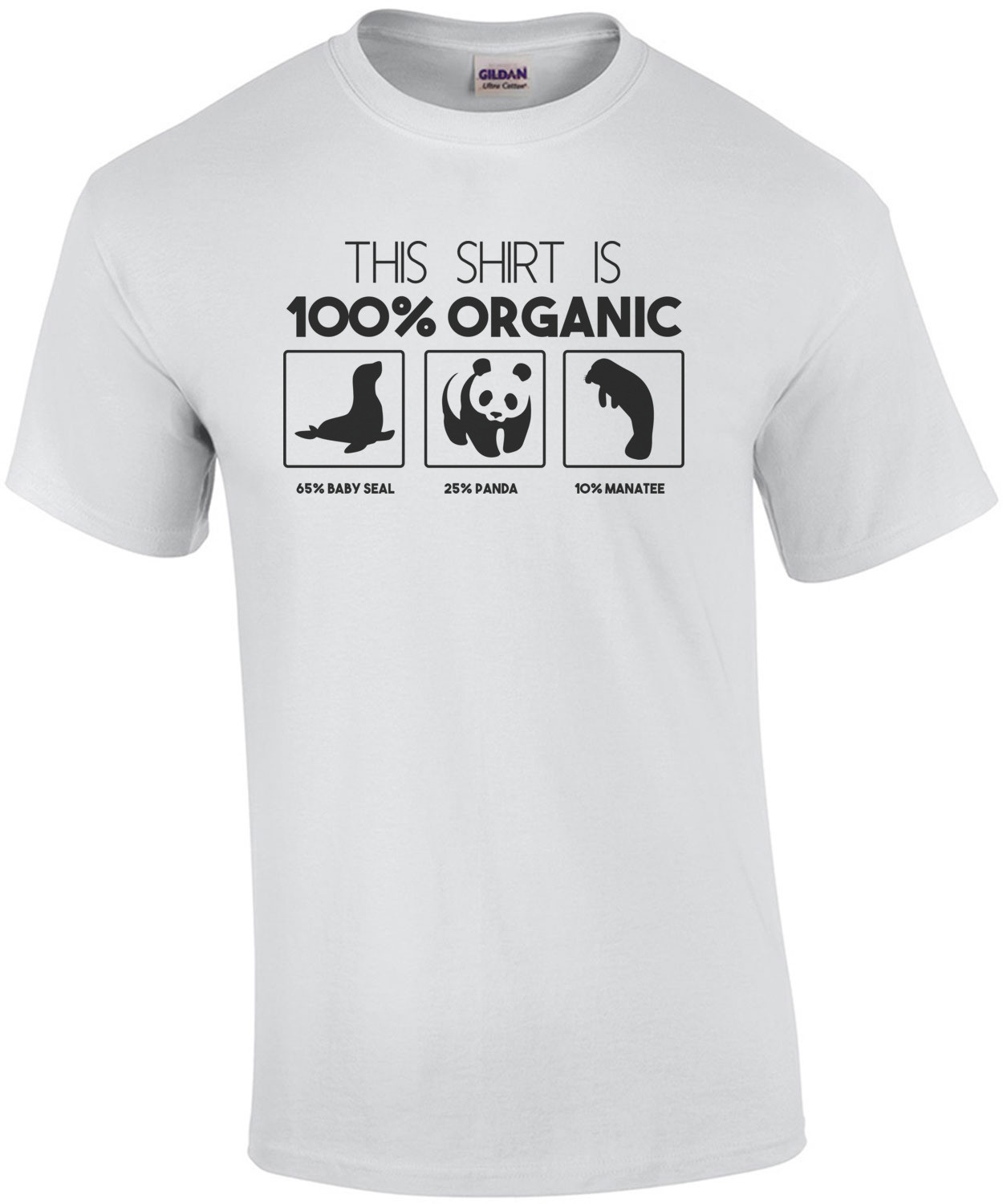 This shirt is 100% organic 65% baby seal 25% panda 10% manatee Organic T-Shirt