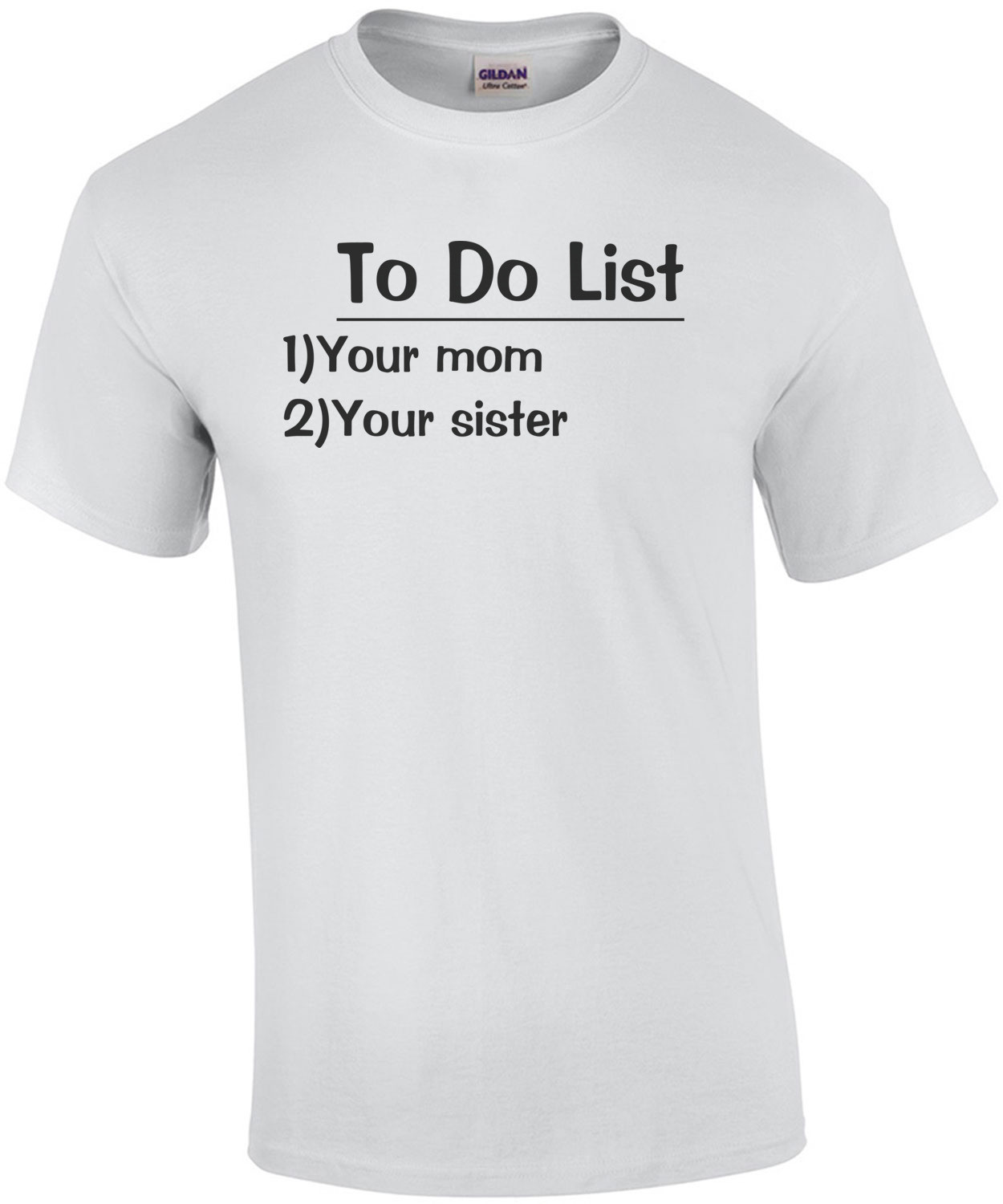 To Do List: Your Mom, Your Sister Shirt