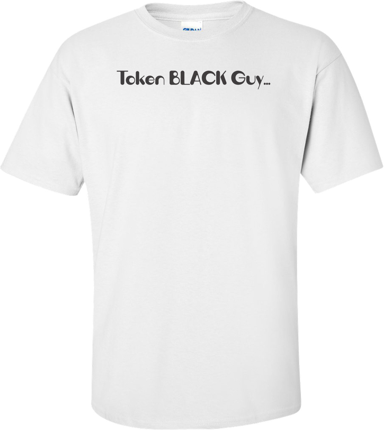 Token Black Guy T-shirt