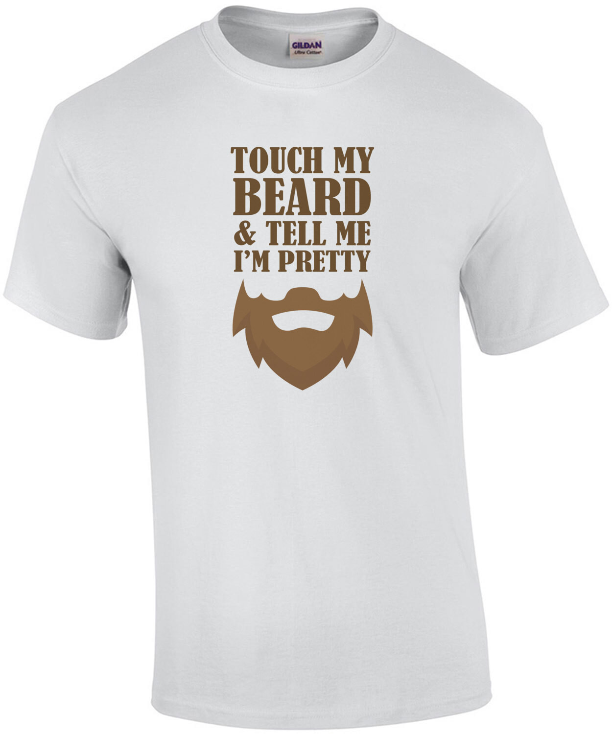 Touch my beard and tell me I'm pretty - funny beard t-shirt
