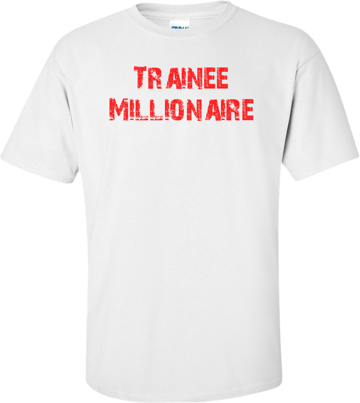 Trainee Millionaire Shirt