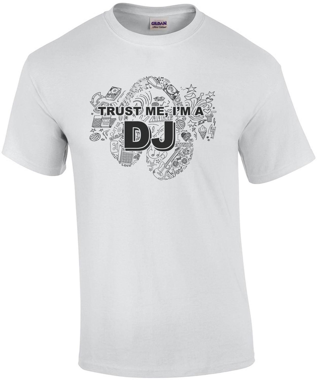 Trust Me I'm A Dj T-Shirt
