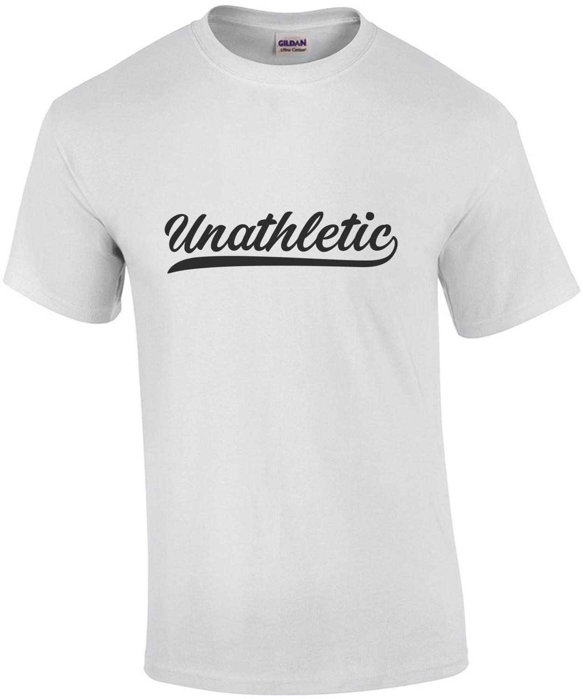 Unathletic - Funny T-Shirt