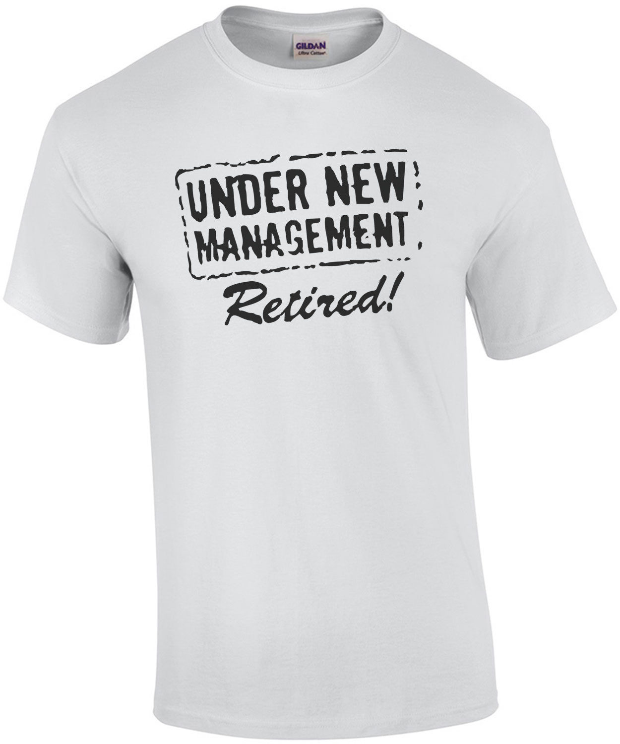 Under New Management. Retired. T-Shirt