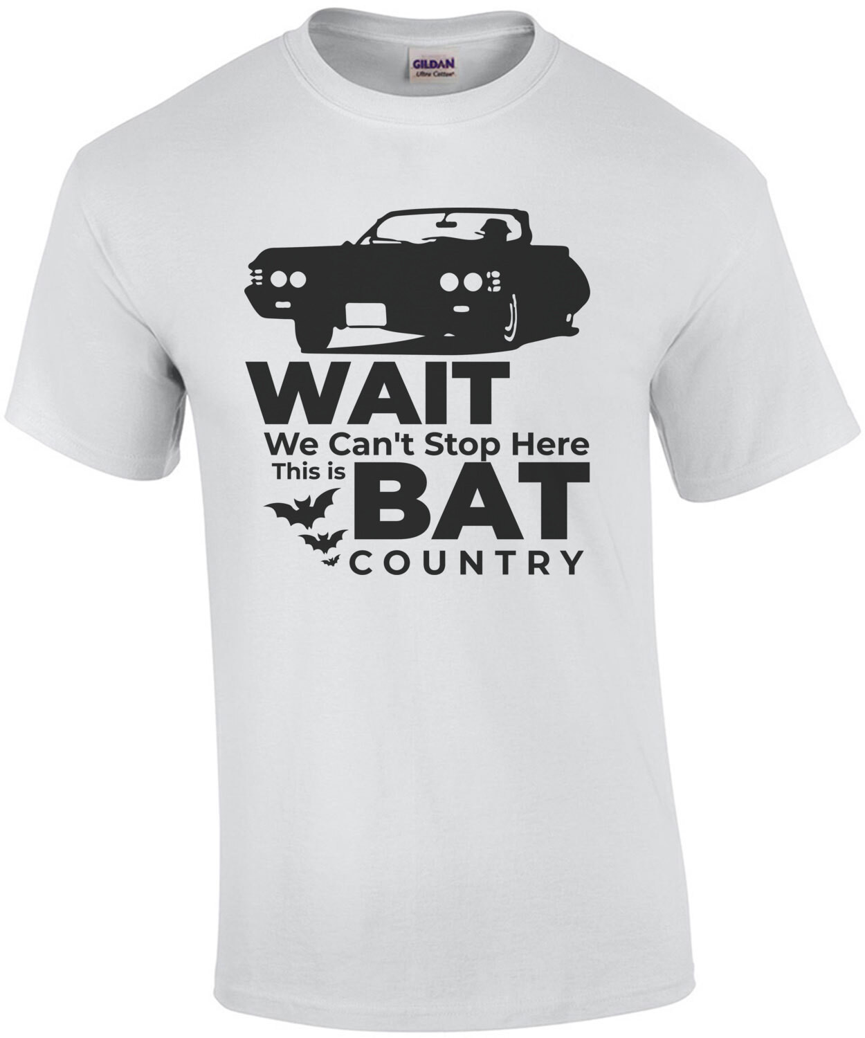 Wait - We can't stop here this is bat country - Fear and loathing in Las Vegas - 90's T-Shirt